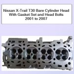 Nissan X-Trail T30 Bare Cylinder Head With Gasket Set and Head Bolts 2001 to 2007