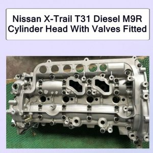 Nissan X-Trail T31 Diesel M9R Cylinder Head With Valves Fitted
