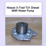 Nissan X-Trail T31 Diesel M9R Water Pump