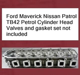 Ford Maverick Nissan Patrol TB42 Petrol Cylinder Head