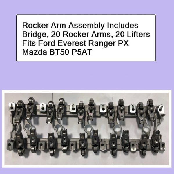 Rocker Arm Assembly Includes Bridge, 20 Rocker Arms, 20 Lifters Fits Ford Everest Ranger PX Mazda BT50 P5AT
