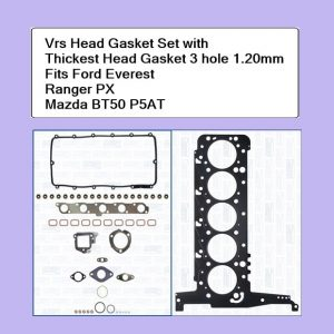 Vrs Head Gasket Set with thickest head gasket 3 hole 1.20mm Fits Ford Everest Ranger PX Mazda BT50 P5AT Engine