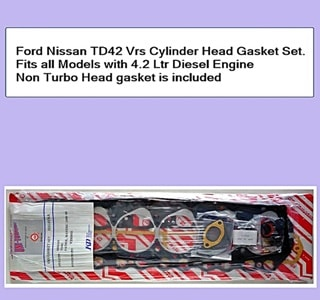 Ford Nissan TD42 Vrs Cylinder Head Gasket Set. Non Turbo Head gasket is included