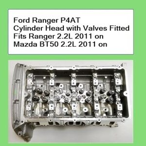 Ford Ranger PX P4AT Cylinder Head with valves fitted Fits Ranger 2.2L 2011 on Mazda BT50 2011 on