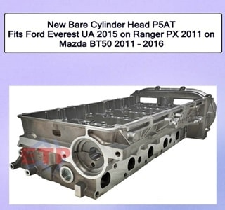 New Bare Cylinder Head P5AT Fits Ford Everest UA 2015 on Ranger PX 2011 on Mazda BT50 2011 – 2016