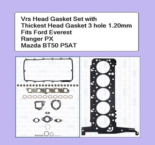 Vrs Head Gasket Set with thickest head gasket 3 hole 1.20mm Fits Ford Everest Ranger PX Mazda BT50 P5AT Engine Fits P5AT Engine To 11/2012