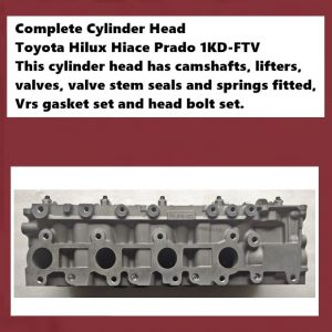 Complete Cylinder Head Toyota Hilux Hiace Prado 1KD-FTV This cylinder head has camshafts, lifters, valves, valve stem seals and springs fitted, Vrs gasket set and head bolt set. 2