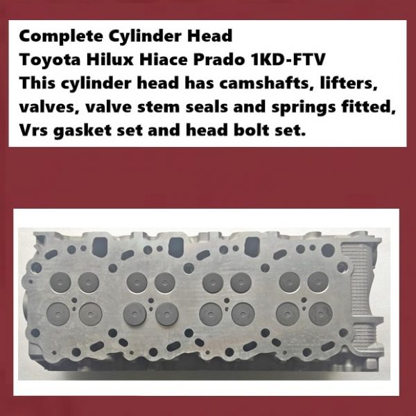 Complete Cylinder Head Toyota Hilux Hiace Prado 1KD-FTV This cylinder head has camshafts, lifters, valves, valve stem seals and springs fitted, Vrs gasket set and head bolt set. 3