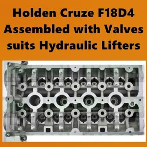Holden Cruze F18D4 Assembled Head suits Hydraulic Lifters