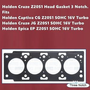 Holden Cruze Z20S1 Head Gasket 3 Notch