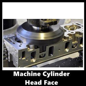 Machine Cylinder Head Face