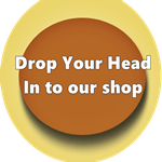 Drop ypur head into our shop