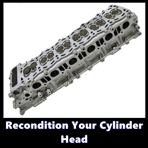 Recondition Your Cylinder Head